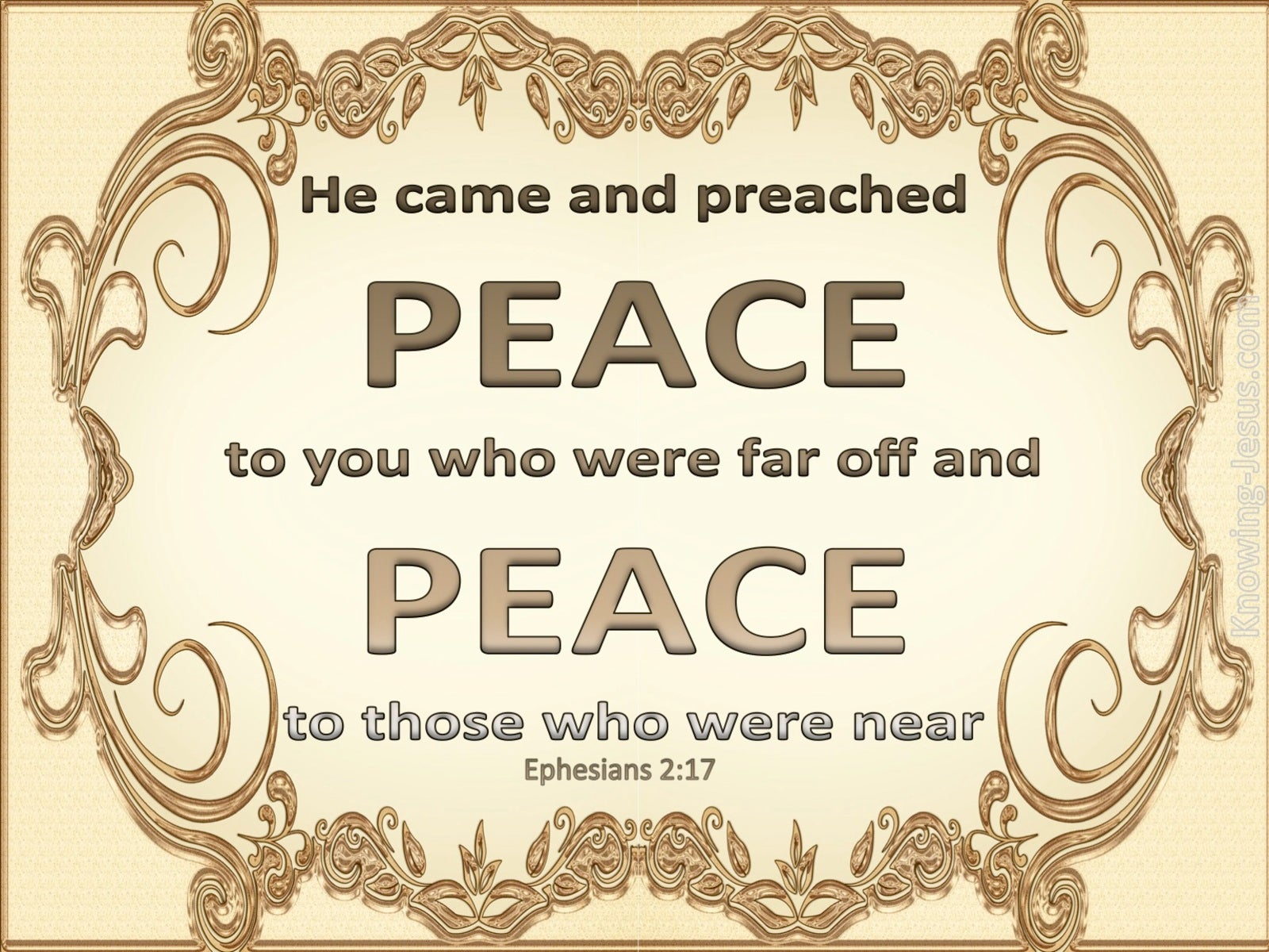 Ephesians 2:17 He Came And Preached Peace (brown)